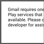 Gmailのエラー「Gmail requires one or more Google Play services that are not currently avaiable.」で開けない